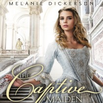 The Captive Maiden (Fairy Tale Romance Series, Book #4)