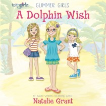 A Dolphin Wish (Faithgirlz/Glimmer Girls Series, Book #2)
