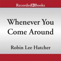 Whenever You Come Around (A King's Meadow Romance, Book #2)