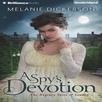 A Spy's Devotion (The Regency Spies of London, Book #1)