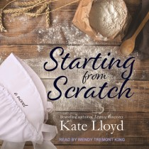 Starting from Scratch (Lancaster Discoveries, Book #2)
