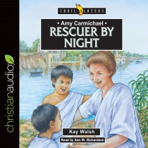 Amy Carmichael: Rescuer By Night (Trailblazers Series)