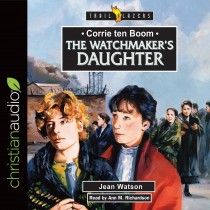 Corrie Ten Boom: The Watchmaker's Daughter (Trailblazers Series)