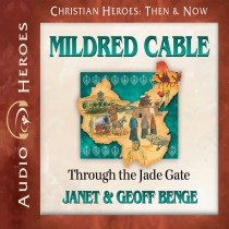 Mildred Cable (Christian Heroes: Then & Now Series)