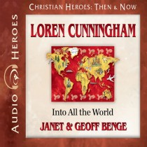 Loren Cunningham (Christian Heroes: Then & Now Series)
