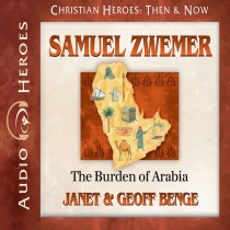 Samuel Zwemer (Christian Heroes: Then & Now Series)