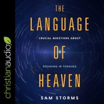 Language of Heaven: Crucial Questions About Speaking in Tongues