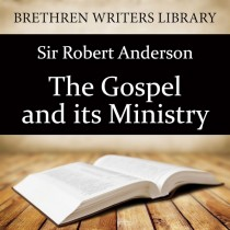 The Gospel and Its Ministry