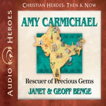 Amy Carmichael (Christian Heroes: Then & Now)
