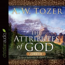 The Attributes Of God V2: Deeper Into The Father's Heart