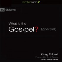 What Is the Gospel? (Series: 9Marks)