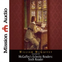 McGuffey's Eclectic Readers: Sixth
