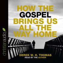 How the Gospel Brings Us All the Way Home
