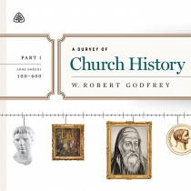 A Survey of Church History, Part 1
