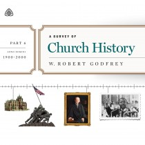 A Survey of Church History, Part 6