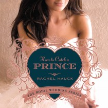 How to Catch a Prince (Royal Wedding Series, Book #3)