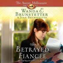 The Betrayed Fiancee (The Amish Millionaire, #3)