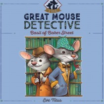 Basil of Baker Street (The Great Mouse Detective, Book #1)