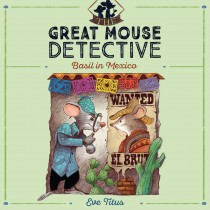 Basil in Mexico (The Great Mouse Detective, Book #3)