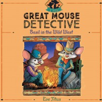 Basil in the Wild West (The Great Mouse Detective, Book #4)