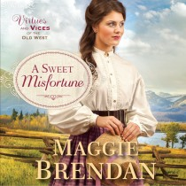 A Sweet Misfortune (Virtues and Vices of the Old West, Book #2)