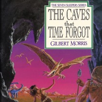 The Caves that Time Forgot (Seven Sleepers, Book #4)