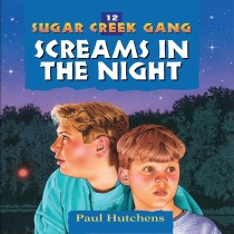 Screams in the Night (Sugar Creek Gang, Book #12)