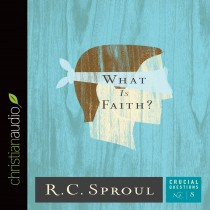 What Is Faith? (Series: Crucial Questions, Book #8)
