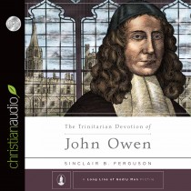 The Trinitarian Devotion of John Owen (A Long Line of Godly Men)