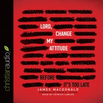 Lord, Change My Attitude