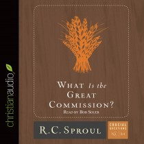 What is the Great Commission? (Series: Crucial Questions, Book #21)