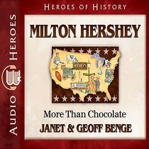 Milton Hershey (Heroes of History)