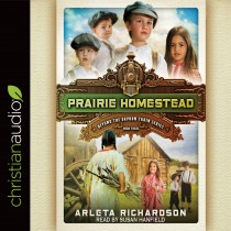 Prairie Homestead (Beyond the Orphan Train Series, Book #3)