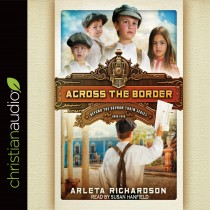 Across the Border (Beyond the Orphan Train Series, Book #4)