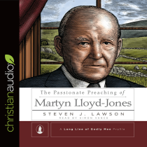 The Passionate Preaching of Martyn Lloyd-Jones (A Long Line of Godly Men)