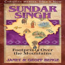 Sundar Singh (Christian Heroes: Then & Now)