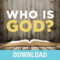 Who Is God? Teaching Series