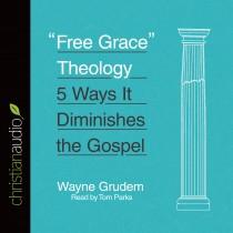 """""""Free Grace"""" Theology"""