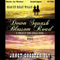 Down Squash Blossom Road (A Trails of Reba Cahill Series, Book #2)