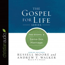 The Gospel & Same-Sex Marriage (Gospel for Life Series)