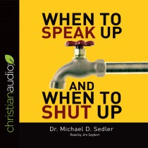 When to Speak Up & When to Shut Up