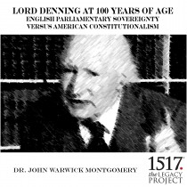 Lord Denning at 100 Years of Age English Parliamentary Sovereignty v American Constitutionalism