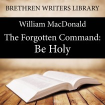 The Forgotten Command: Be Holy (Brethren Writers Library, Book 24)