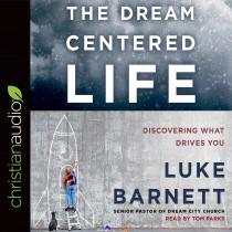The Dream-Centered Life