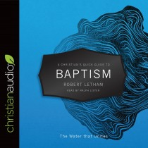 A Christian's Quick Guide to Baptism