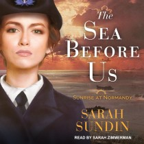 The Sea Before Us (Sunrise at Normandy Series, Book #1)
