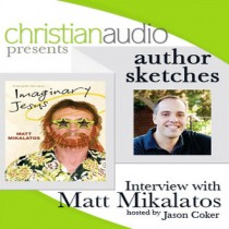 Author Sketches: Interview with Matt Mikalatos