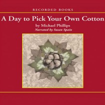 A Day to Pick Your Own Cotton (Shenandoah Sisters Series, Book #2)