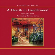 A Hearth in Candlewood (The Candlewood Trilogy, Book #1)