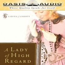 A Lady of High Regard (Ladies of Liberty, Book #1)